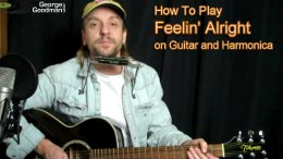 Feelin Alright Lesson by George Goodman