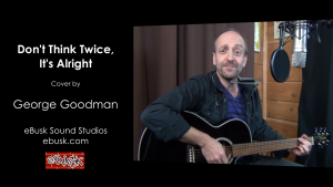 Don't Think Twice It's Alright cover on guitar and harmonica by George Goodman