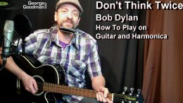 Learn how to play Don't Think Twice It's Alright on guitar and harmonica