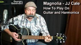 Learn how to play JJ Cale's Magnolia on guitar and harmonica