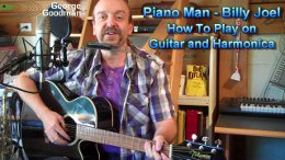 Piano Man by Billy Joel - Lesson on Guitar and Harmonica by George Goodman